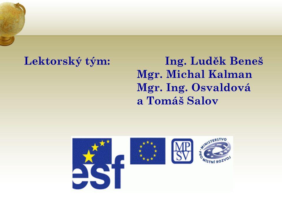 Lektorský tým: Ing. Luděk Beneš Mgr. Michal Kalman Mgr. Ing. Osvaldová a Tomáš Salov