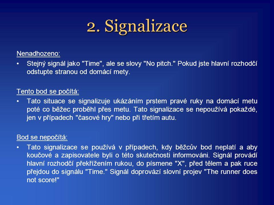 2. Signalizace Nenadhozeno: •Stejný signál jako