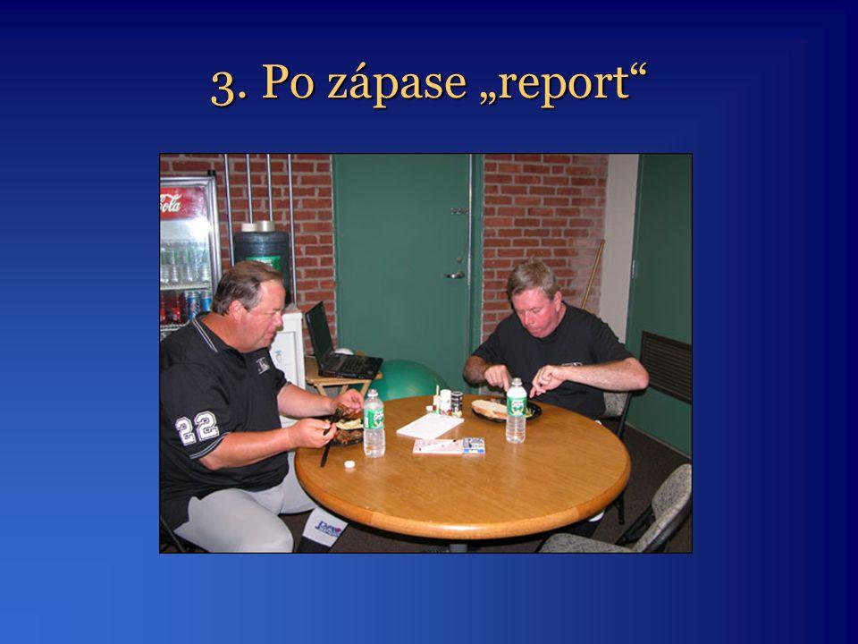 """3. Po zápase """"report"""