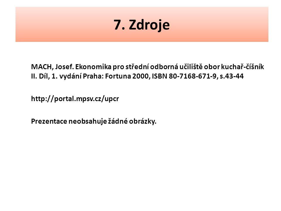 7.Zdroje MACH, Josef. Ekonomika pro střední odborná učiliště obor kuchař-číšník II.