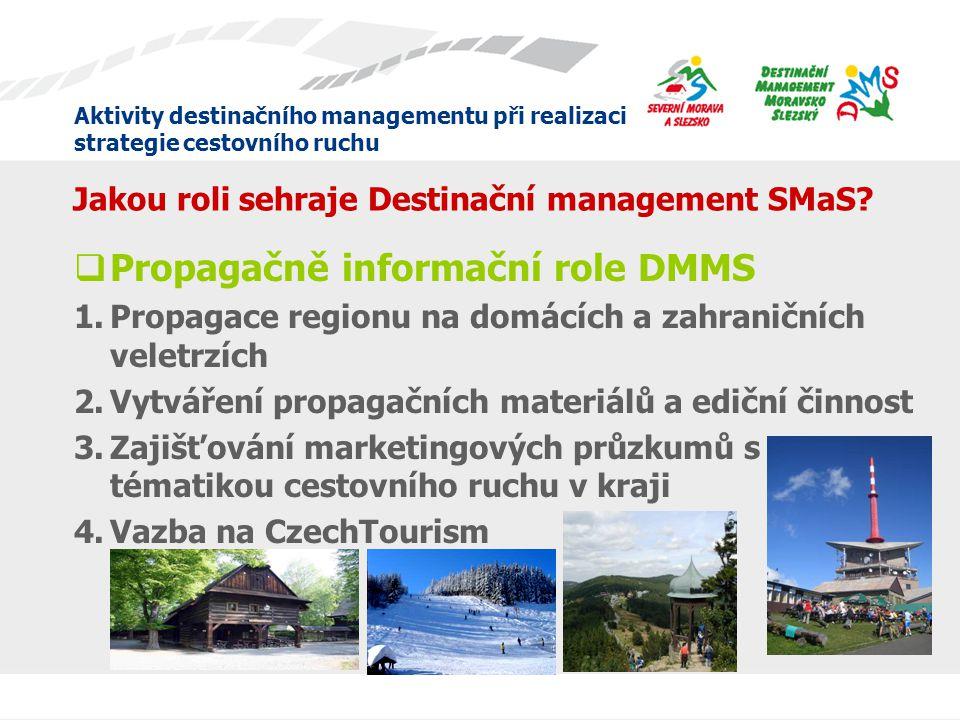 Aktivity destinačního managementu při realizaci strategie cestovního ruchu DMMS chce být dobrým partnerem v oblasti cestovního ruchu •Společně s MSK a ARR máme jasnou vizi, jak cestovní ruch rozvíjet a jak metodami regionálního rozvoje udělat z kraje atraktivní destinaci.