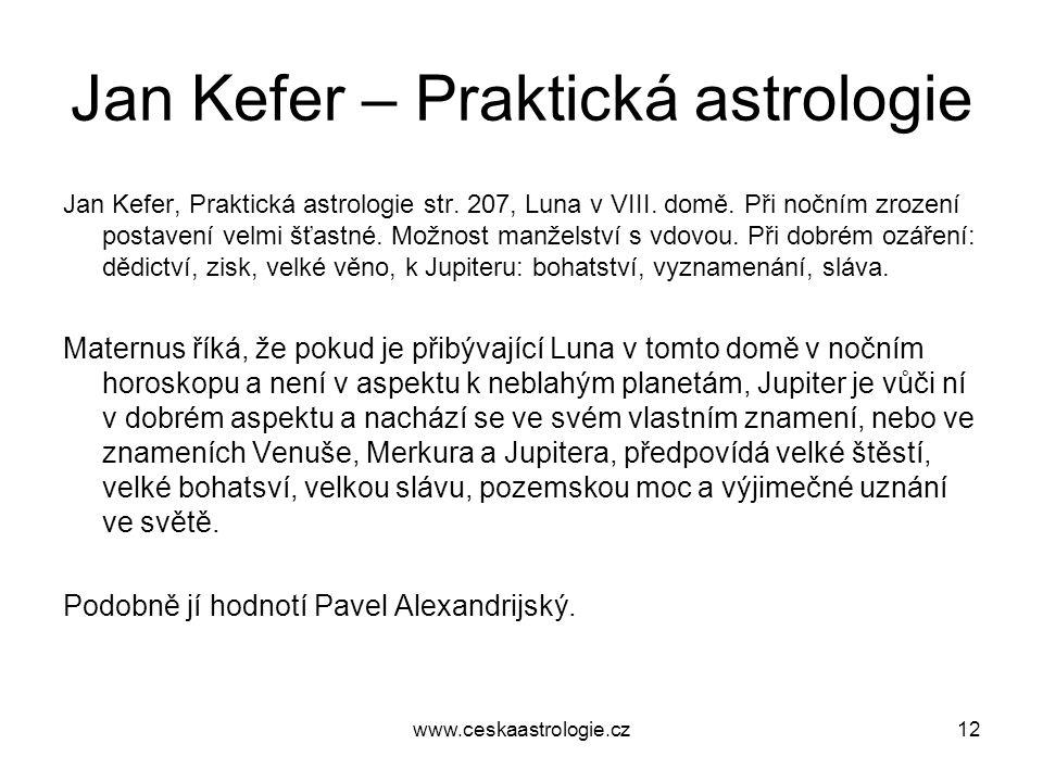 Jan Kefer – Praktická astrologie Jan Kefer, Praktická astrologie str. 207, Luna v VIII. domě. Při nočním zrození postavení velmi šťastné. Možnost manž