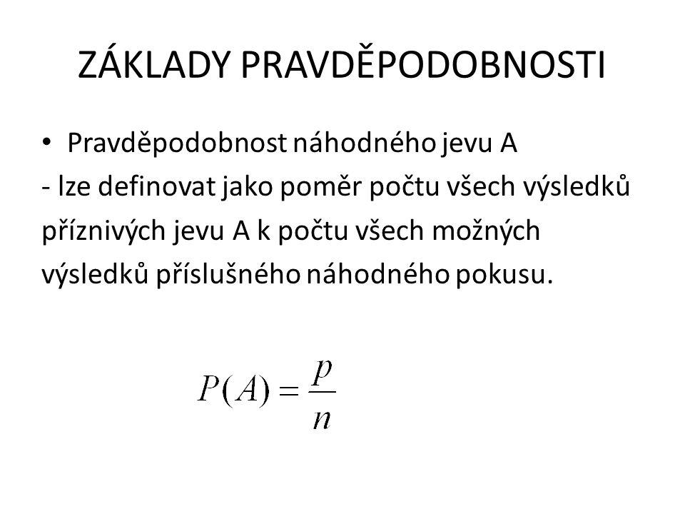 ZÁKLADY PRAVDĚPODOBNOSTI • Příklad S jakou pravděpodobností při hodu kostkou padne liché nčíslo.
