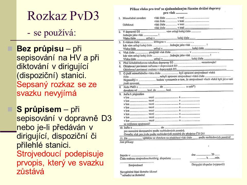 Postup při sepisování rozkazu PvD3 v dopravně D3  Dirigující dispečer 1.