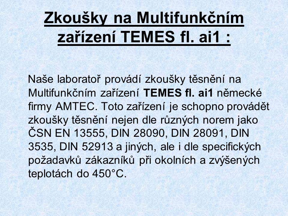 Zkoušky na Multifunkčním zařízení TEMES fl. ai1 : Naše laboratoř provádí zkoušky těsnění na Multifunkčním zařízení TEMES fl. ai1 německé firmy AMTEC.