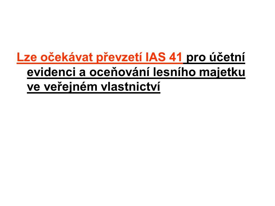 Lze očekávat převzetí IAS 41 pro účetní evidenci a oceňování lesního majetku ve veřejném vlastnictví
