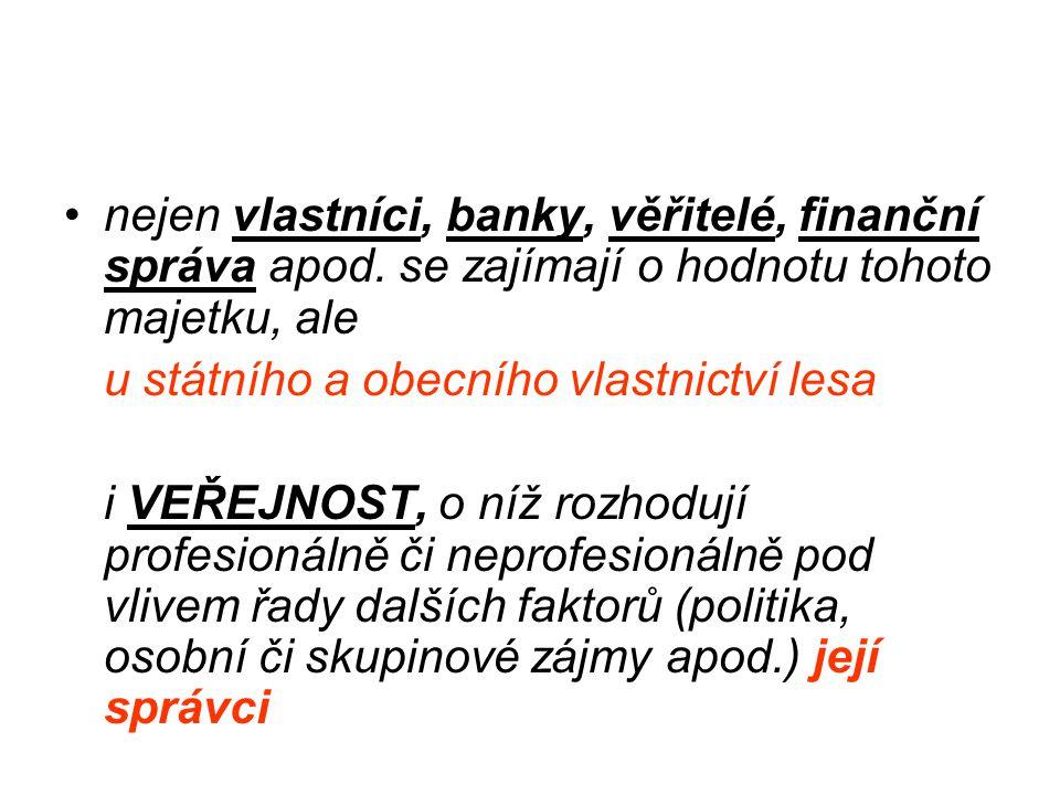 •nejen vlastníci, banky, věřitelé, finanční správa apod.