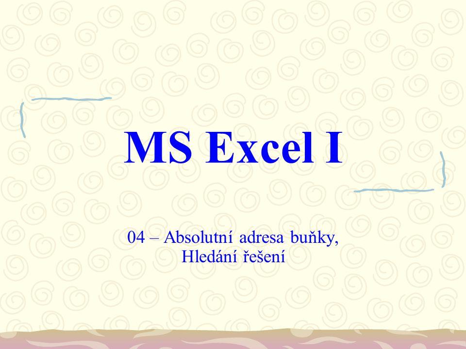 MS Excel I 04 – Absolutní adresa buňky, Hledání řešení