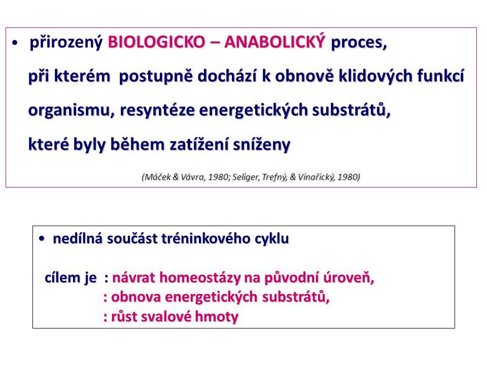 • nedílná součást tréninkového cyklu cílem je : návrat homeostázy na původní úroveň, cílem je : návrat homeostázy na původní úroveň, : obnova energeti