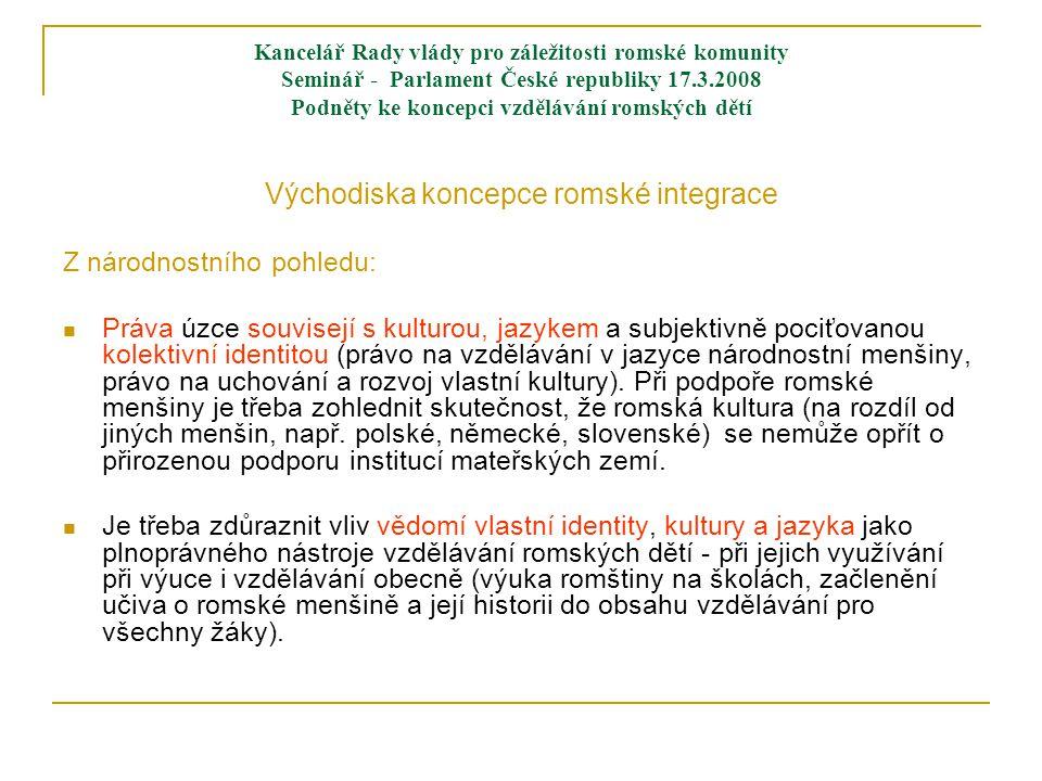 Kancelář Rady vlády pro záležitosti romské komunity Seminář - Parlament České republiky 17.3.2008 Podněty ke koncepci vzdělávání romských dětí Východi