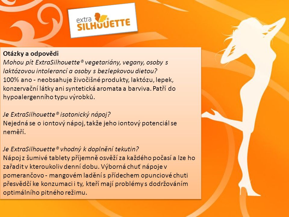 Otázky a odpovědi V čem nejlépe pít ExtraSilhouette®.