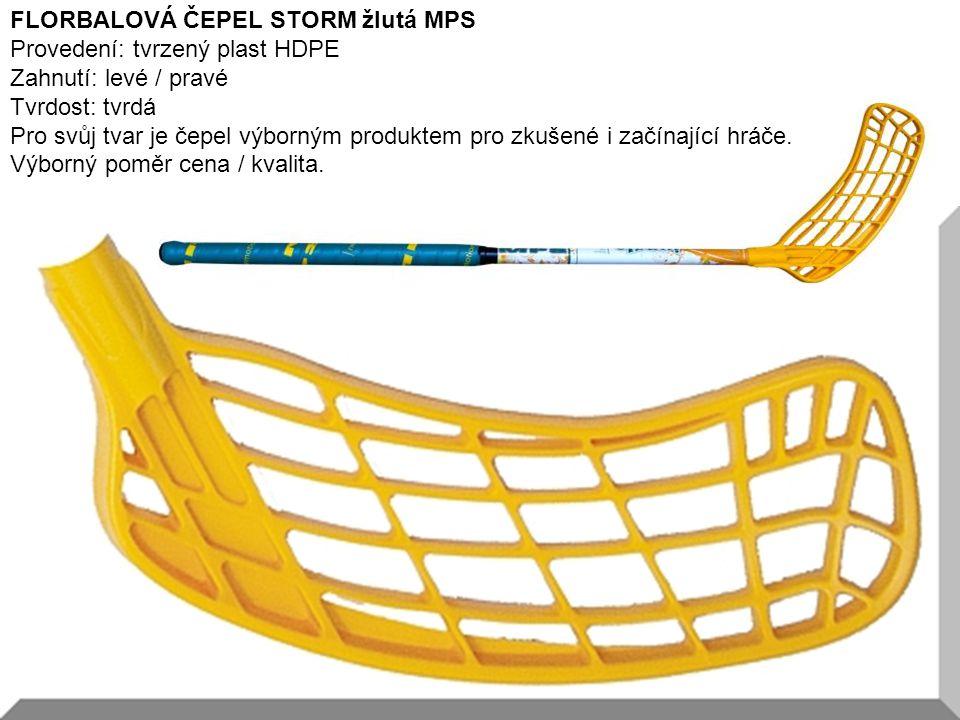 9 FLORBALOVÁ ČEPEL STORM žlutá MPS Provedení: tvrzený plast HDPE Zahnutí: levé / pravé Tvrdost: tvrdá Pro svůj tvar je čepel výborným produktem pro zkušené i začínající hráče.