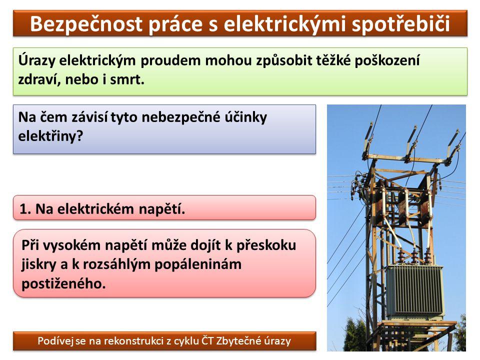 Bezpečnost práce s elektrickými spotřebiči 2.Na elektrickém proudu, který tělem projde.