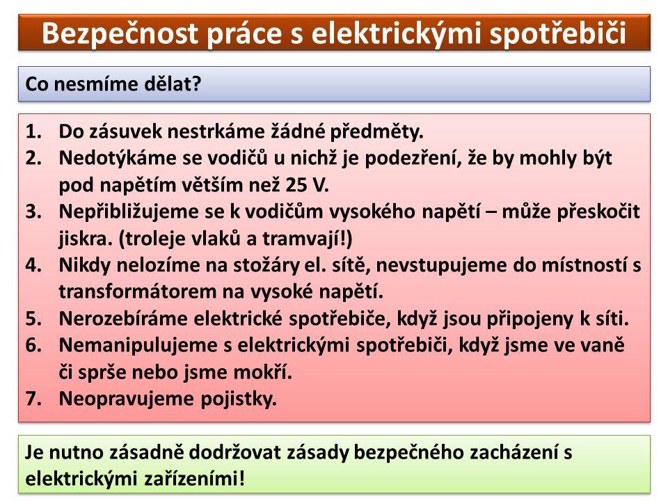 Bezpečnost práce s elektrickými spotřebiči Co musíme udělat, jsme-li přítomni úrazu elektrickým proudem.