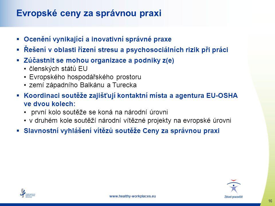 www.healthy-workplaces.eu 16 Evropské ceny za správnou praxi  Ocenění vynikající a inovativní správné praxe  Řešení v oblasti řízení stresu a psycho