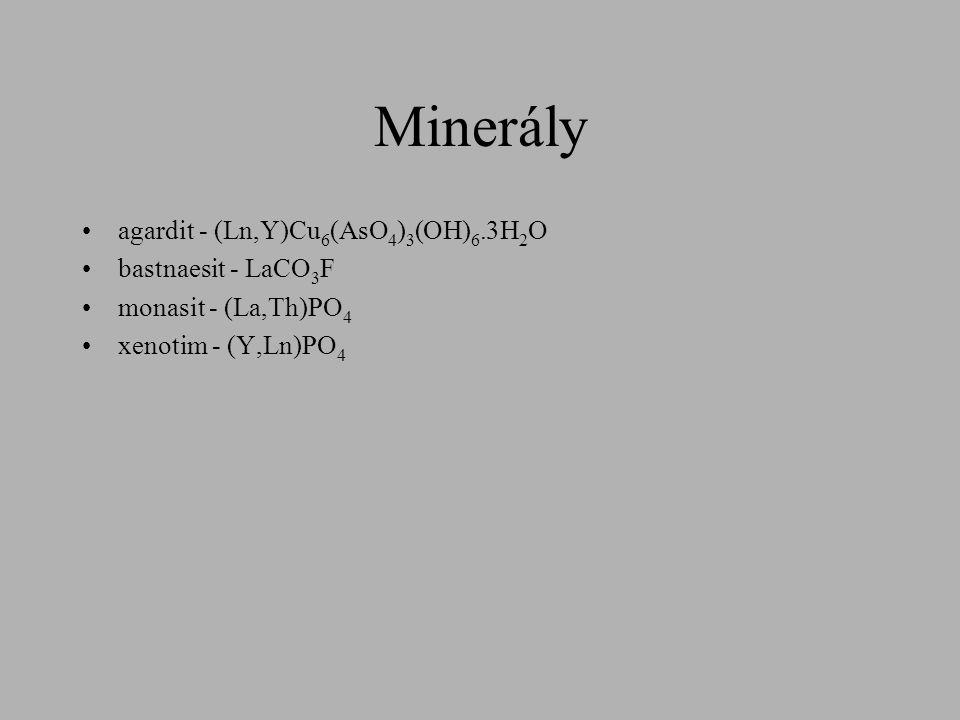 Minerály •agardit - (Ln,Y)Cu 6 (AsO 4 ) 3 (OH) 6.3H 2 O •bastnaesit - LaCO 3 F •monasit - (La,Th)PO 4 •xenotim - (Y,Ln)PO 4