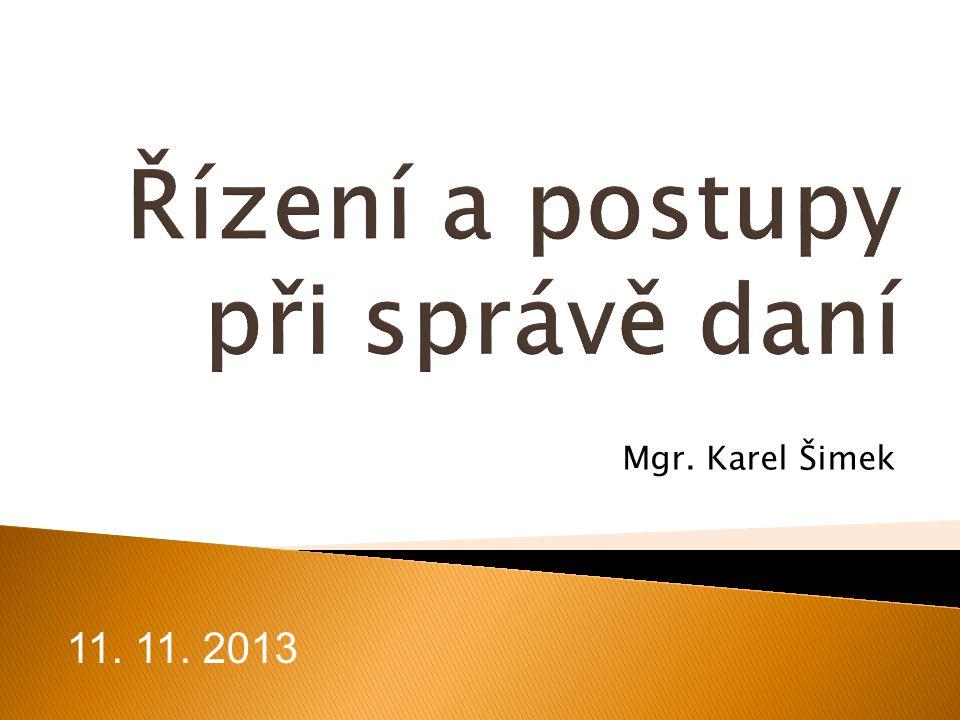 Mgr. Karel Šimek 11. 11. 2013
