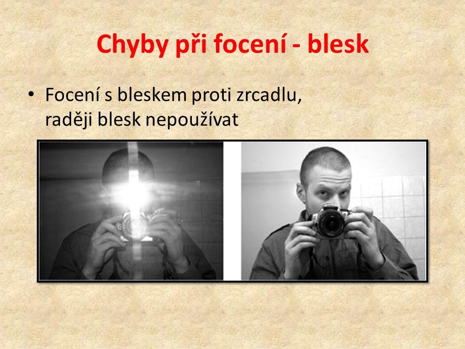 Chyby při focení - blesk • Focení s bleskem proti zrcadlu, raději blesk nepoužívat