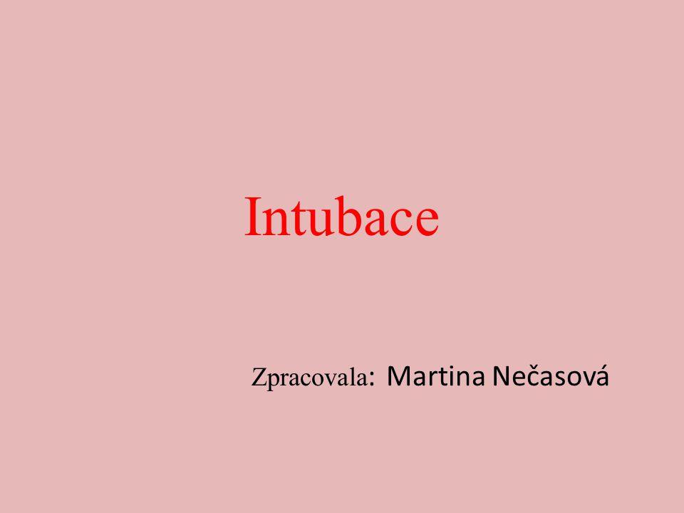 Intubace Zpracovala : Martina Nečasová