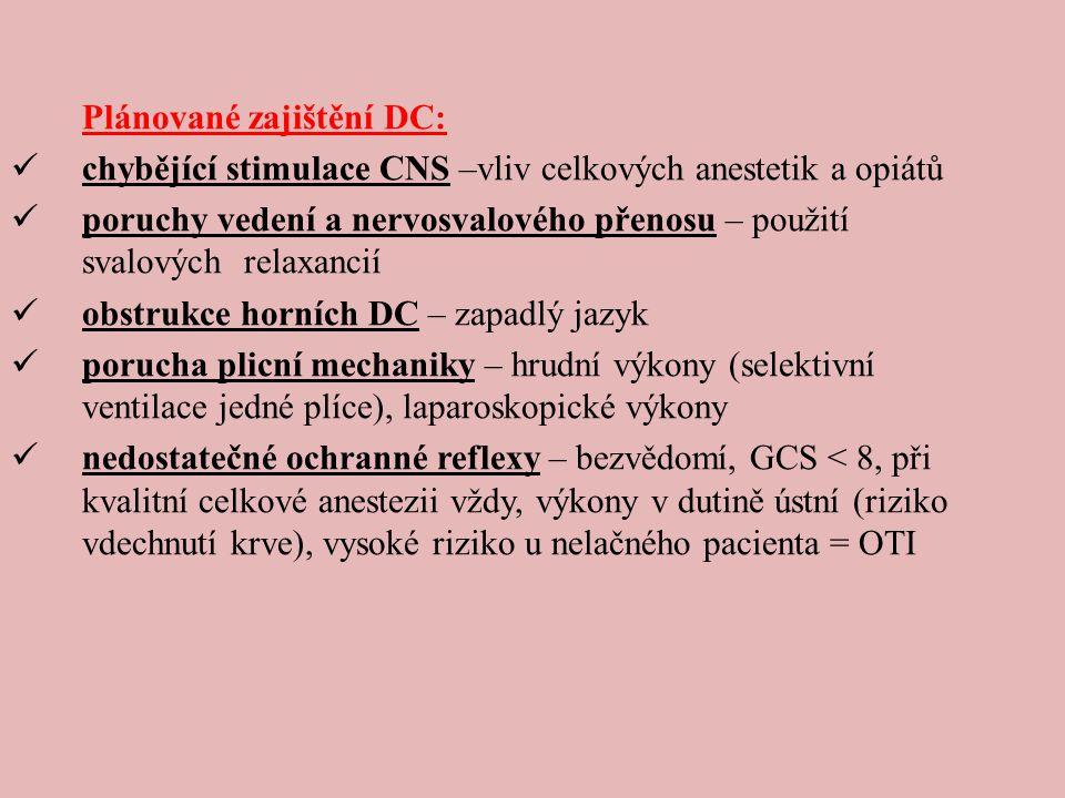 Plánované zajištění DC:  chybějící stimulace CNS –vliv celkových anestetik a opiátů  poruchy vedení a nervosvalového přenosu – použití svalových rel