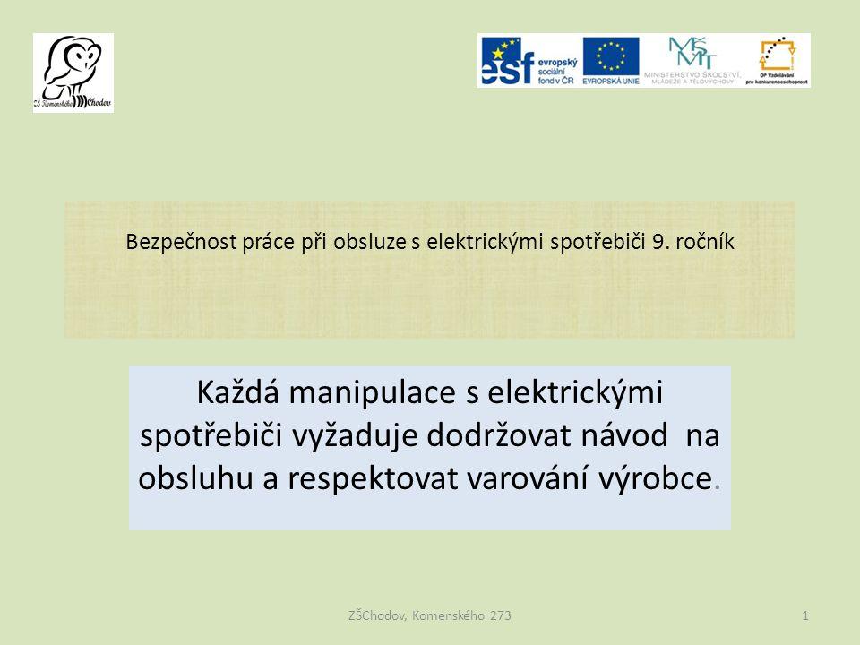 Bezpečnost práce při obsluze s elektrickými spotřebiči 9.