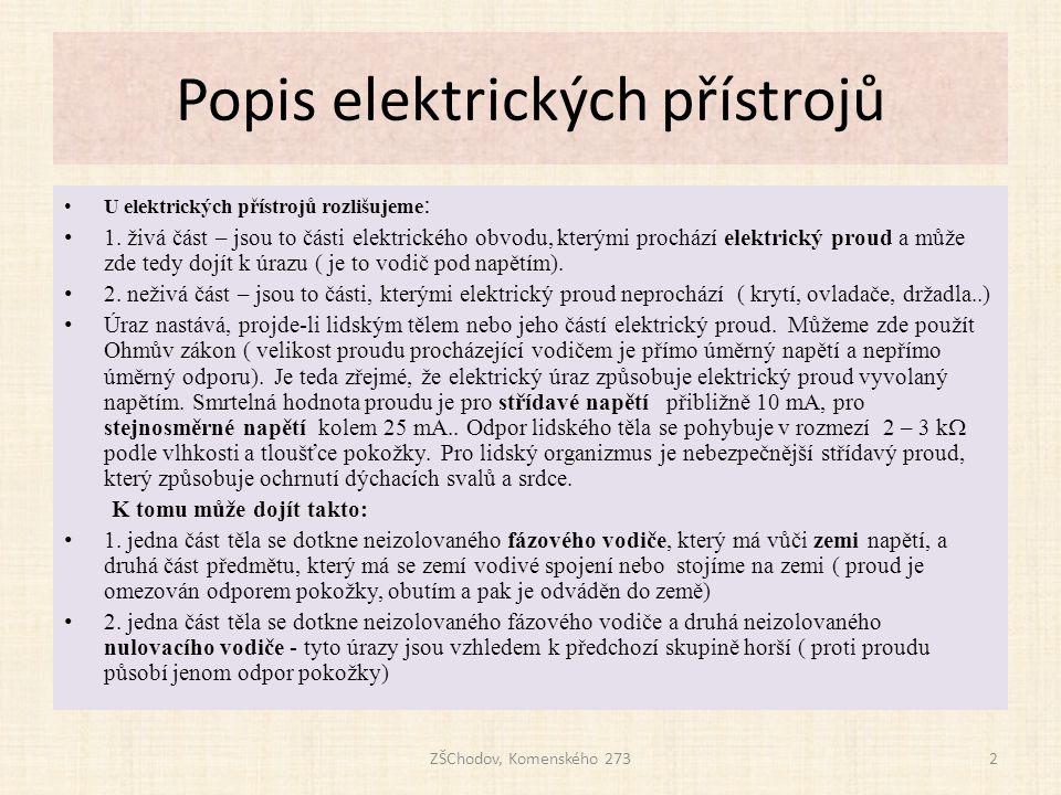 Popis elektrických přístrojů ZŠChodov, Komenského 2732 • U elektrických přístrojů rozlišujeme : • 1.