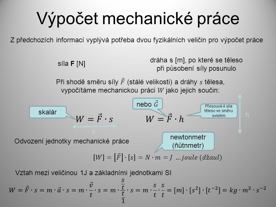 Práce 1 J a jednotky větší Dokažte výpočtem, že zvednutím tělesa o hmotnosti 10 dkg do výše 100 cm vykonáte práci 1 J.