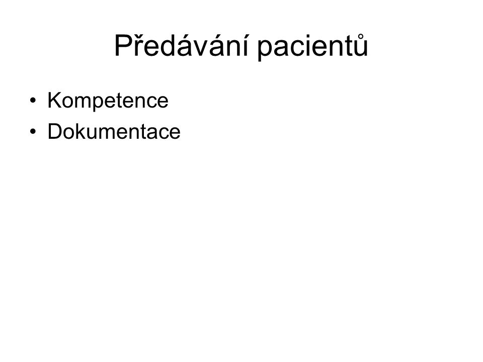 Předávání pacientů •Kompetence •Dokumentace
