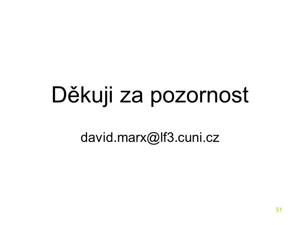 Děkuji za pozornost david.marx@lf3.cuni.cz 51