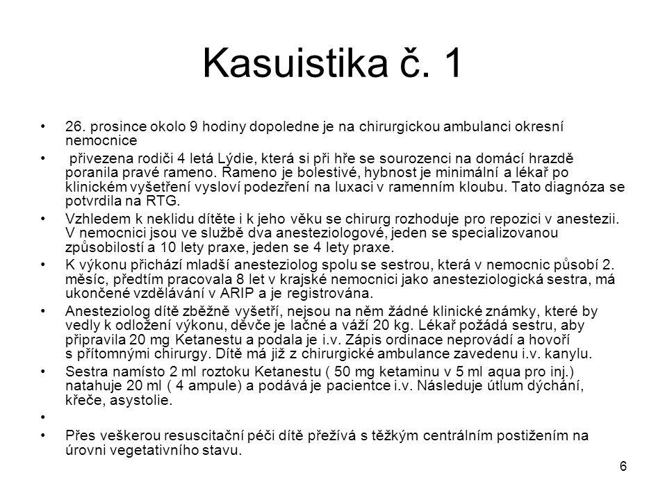 6 Kasuistika č. 1 •26. prosince okolo 9 hodiny dopoledne je na chirurgickou ambulanci okresní nemocnice • přivezena rodiči 4 letá Lýdie, která si při