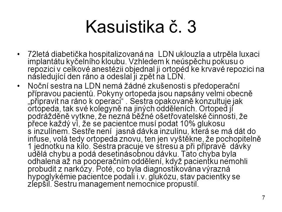 7 Kasuistika č. 3 •72letá diabetička hospitalizovaná na LDN uklouzla a utrpěla luxaci implantátu kyčelního kloubu. Vzhledem k neúspěchu pokusu o repoz