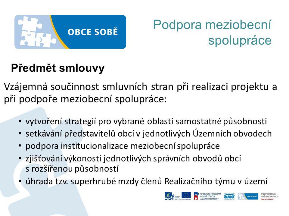 Podpora meziobecní spolupráce Vzájemná součinnost smluvních stran při realizaci projektu a při podpoře meziobecní spolupráce: • vytvoření strategií pr