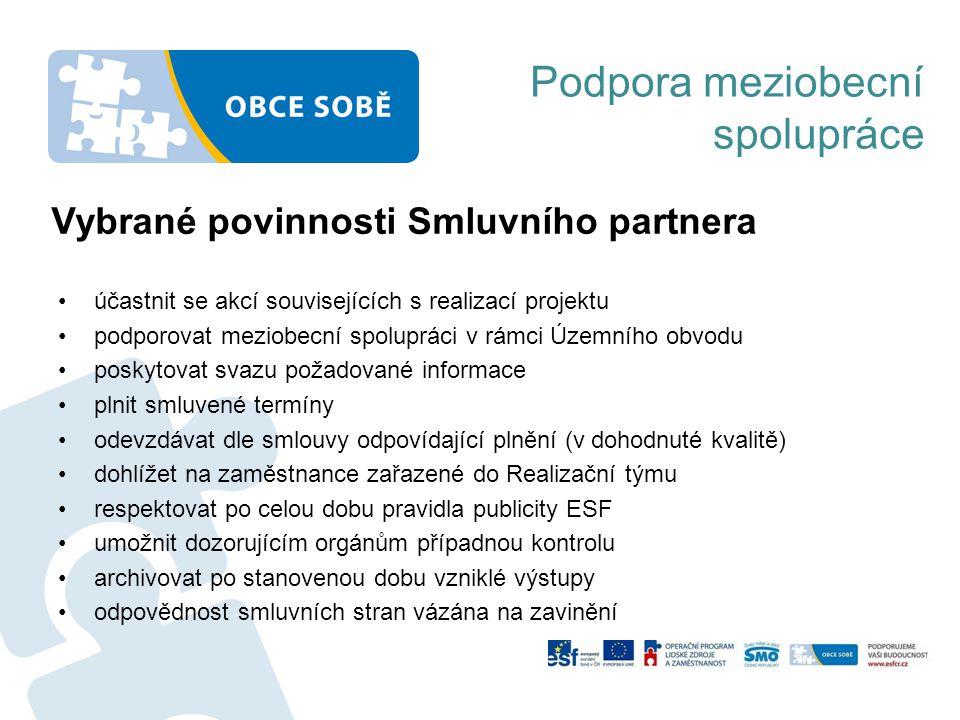 Podpora meziobecní spolupráce •účastnit se akcí souvisejících s realizací projektu •podporovat meziobecní spolupráci v rámci Územního obvodu •poskytov