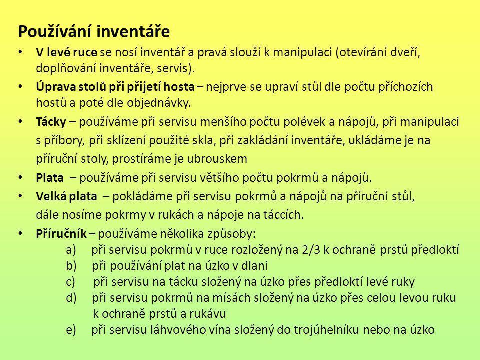 Používání inventáře • V levé ruce se nosí inventář a pravá slouží k manipulaci (otevírání dveří, doplňování inventáře, servis). • Úprava stolů při při