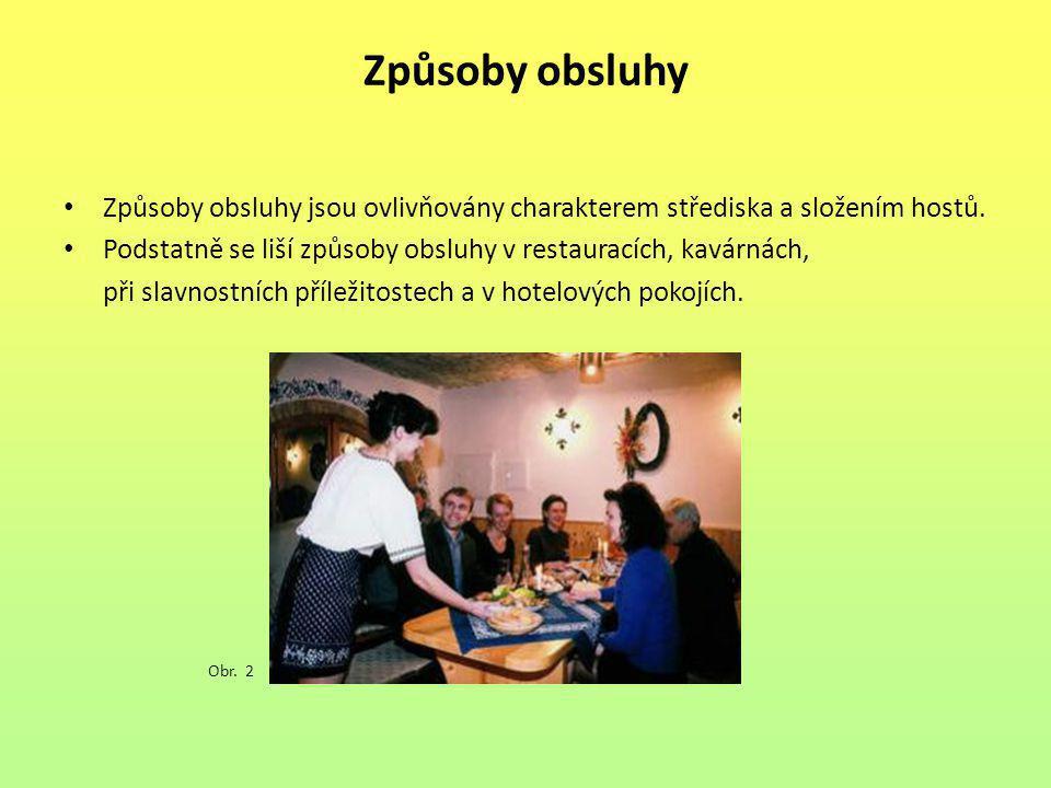 Způsoby obsluhy • Způsoby obsluhy jsou ovlivňovány charakterem střediska a složením hostů. • Podstatně se liší způsoby obsluhy v restauracích, kavárná