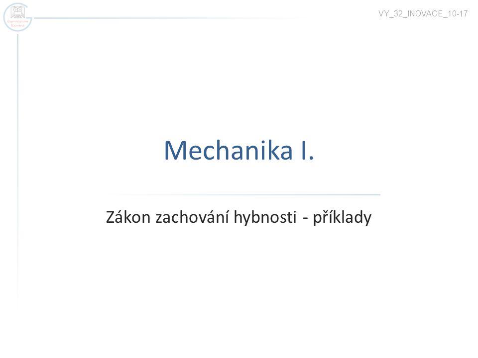 Mechanika I. Zákon zachování hybnosti - příklady VY_32_INOVACE_10-17
