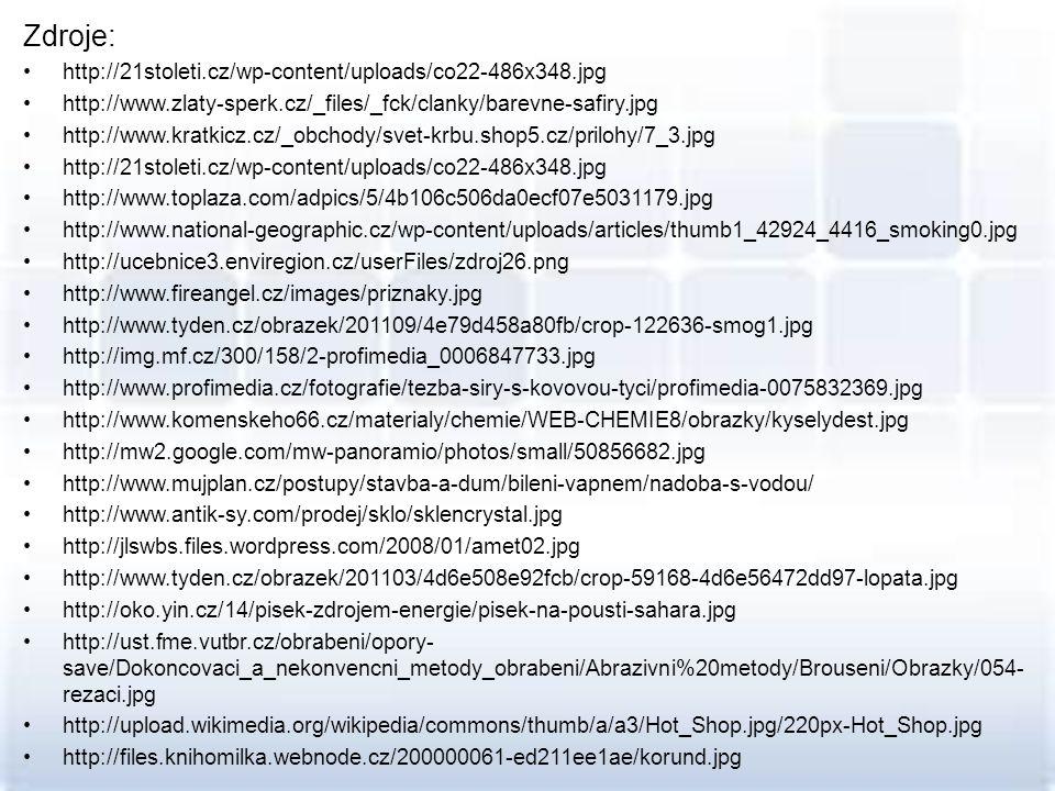 Zdroje: •http://21stoleti.cz/wp-content/uploads/co22-486x348.jpg •http://www.zlaty-sperk.cz/_files/_fck/clanky/barevne-safiry.jpg •http://www.kratkicz