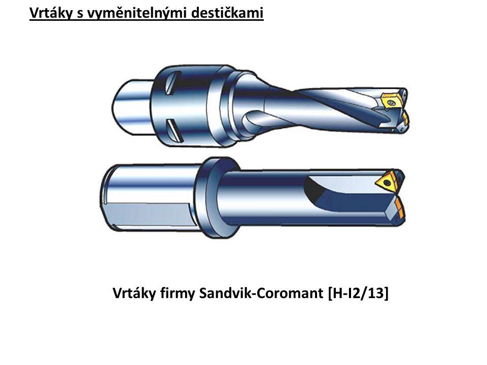 Vrtáky s vyměnitelnými destičkami Vrtáky firmy Sandvik-Coromant [H-I2/13]