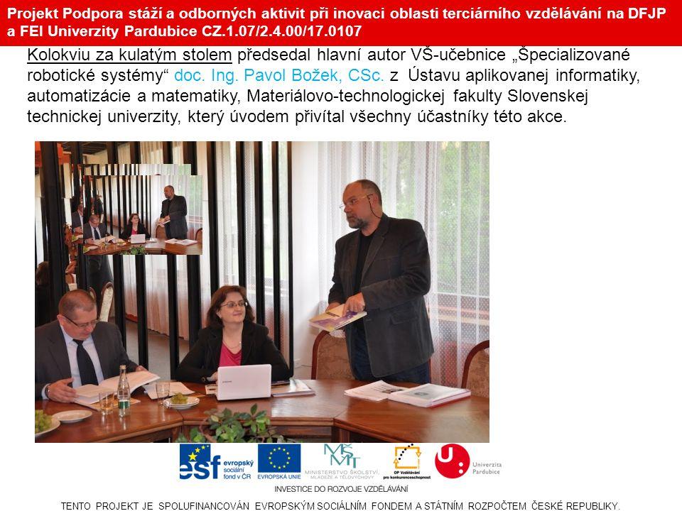 Projekt Podpora stáží a odborných aktivit při inovaci oblasti terciárního vzdělávání na DFJP a FEI Univerzity Pardubice CZ.1.07/2.4.00/17.0107 •V polovině října demonstrovalo před zbrojovkou na dvě stě jejích zaměstnanců proti směšně nízkým mzdám.