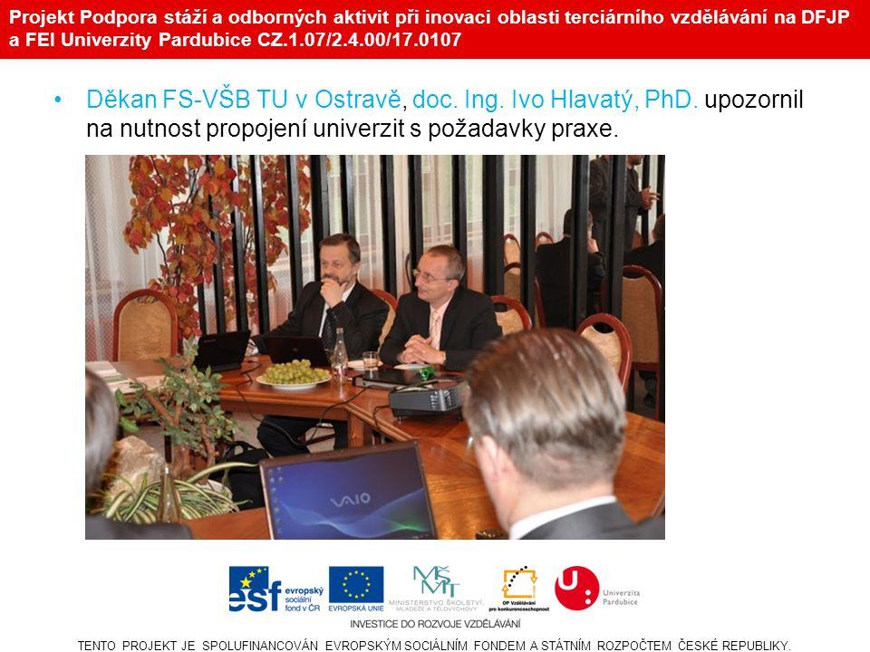 Projekt Podpora stáží a odborných aktivit při inovaci oblasti terciárního vzdělávání na DFJP a FEI Univerzity Pardubice CZ.1.07/2.4.00/17.0107 Prof.