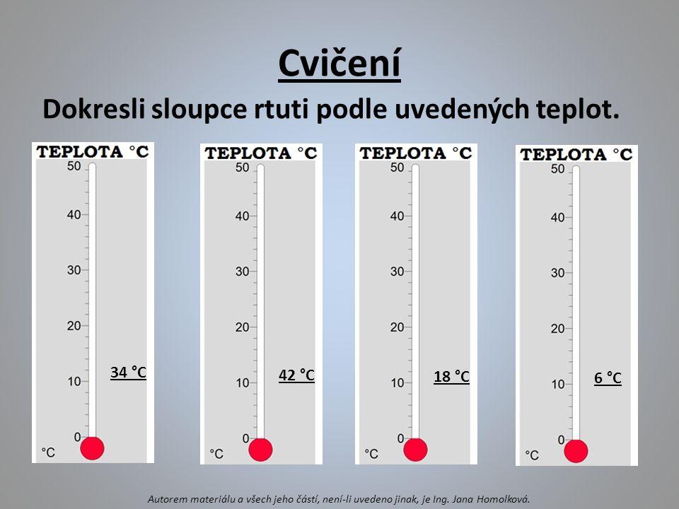 Cvičení Dokresli sloupce rtuti podle uvedených teplot.
