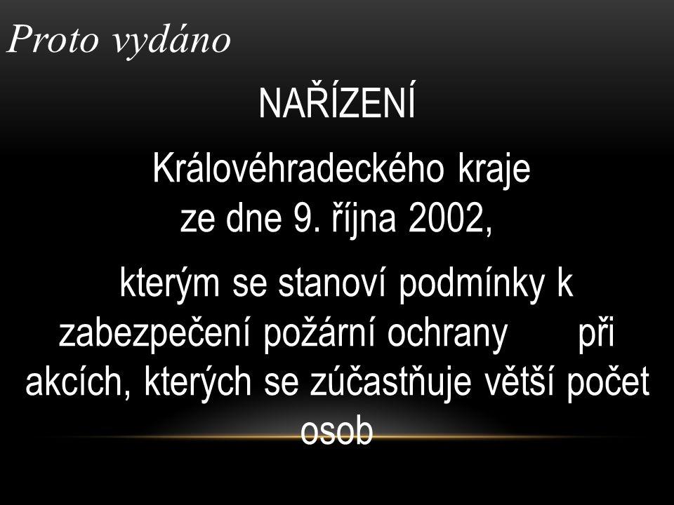 Proto vydáno NAŘÍZENÍ Královéhradeckého kraje ze dne 9.