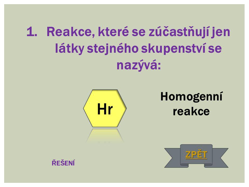 22. Specifické katalyzátory, které katalyzují životní děje nazýváme: Enzymy ŘEŠENÍ ZPĚT