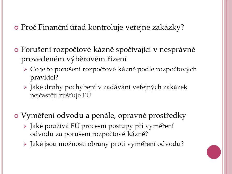 Proč Finanční úřad kontroluje veřejné zakázky? Porušení rozpočtové kázně spočívající v nesprávně provedeném výběrovém řízení  Co je to porušení rozpo