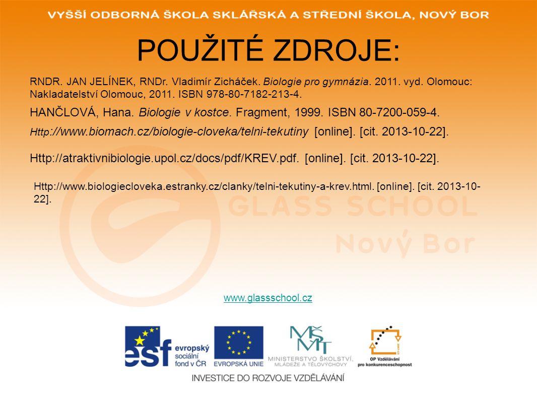 POUŽITÉ ZDROJE: www.glassschool.cz RNDR.JAN JELÍNEK, RNDr.