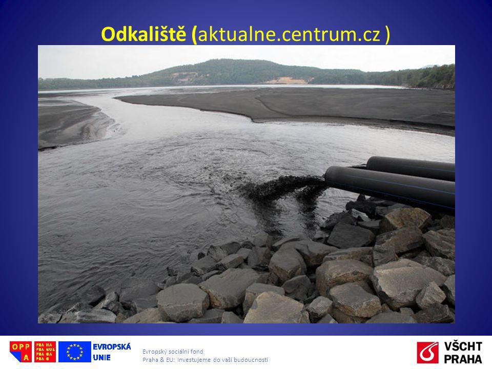 Evropský sociální fond Praha & EU: Investujeme do vaší budoucnosti Odkaliště (aktualne.centrum.cz )