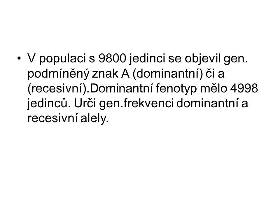 •V populaci s 9800 jedinci se objevil gen.