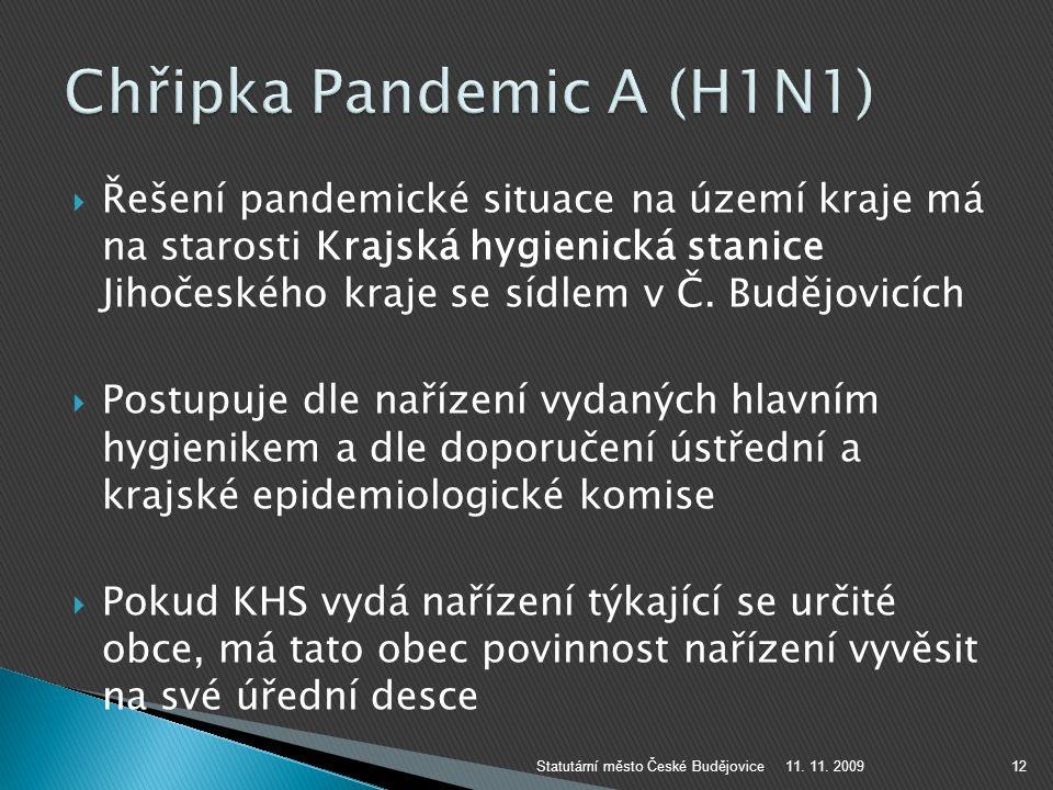  Řešení pandemické situace na území kraje má na starosti Krajská hygienická stanice Jihočeského kraje se sídlem v Č. Budějovicích  Postupuje dle nař