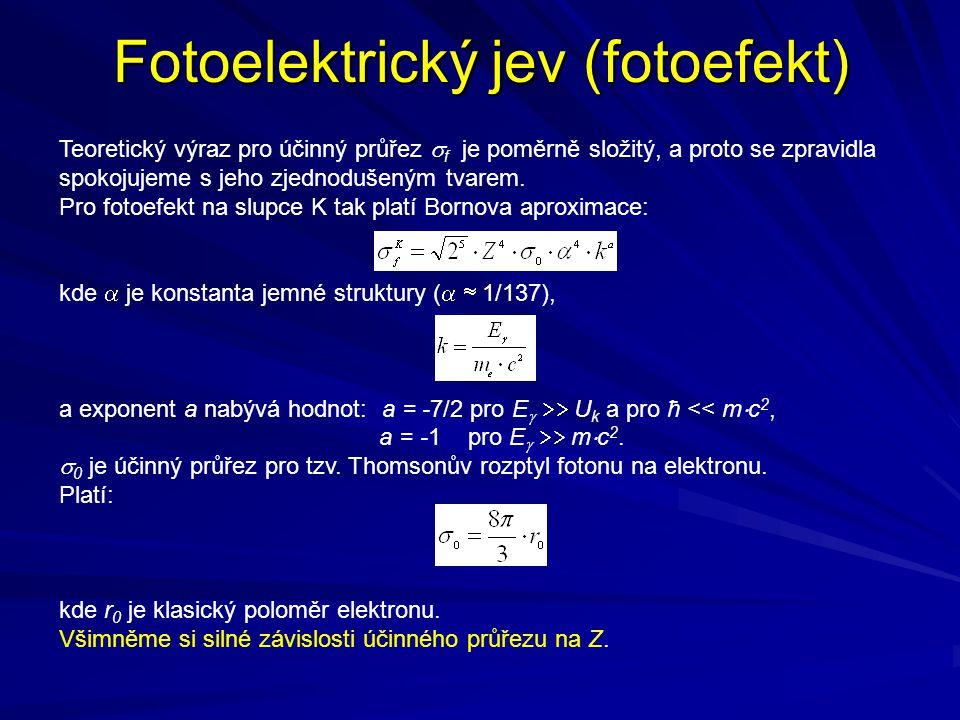 Fotoelektrický jev (fotoefekt) Teoretický výraz pro účinný průřez  f je poměrně složitý, a proto se zpravidla spokojujeme s jeho zjednodušeným tvarem
