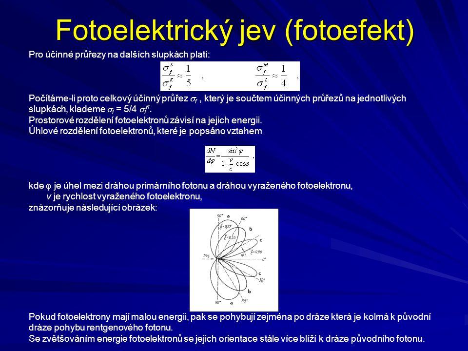 Fotoelektrický jev (fotoefekt) Pro účinné průřezy na dalších slupkách platí: Počítáme-li proto celkový účinný průřez  f, který je součtem účinných pr